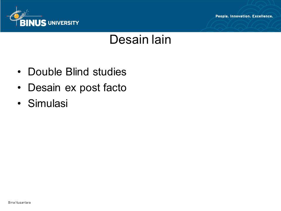Desain lain Double Blind studies Desain ex post facto Simulasi