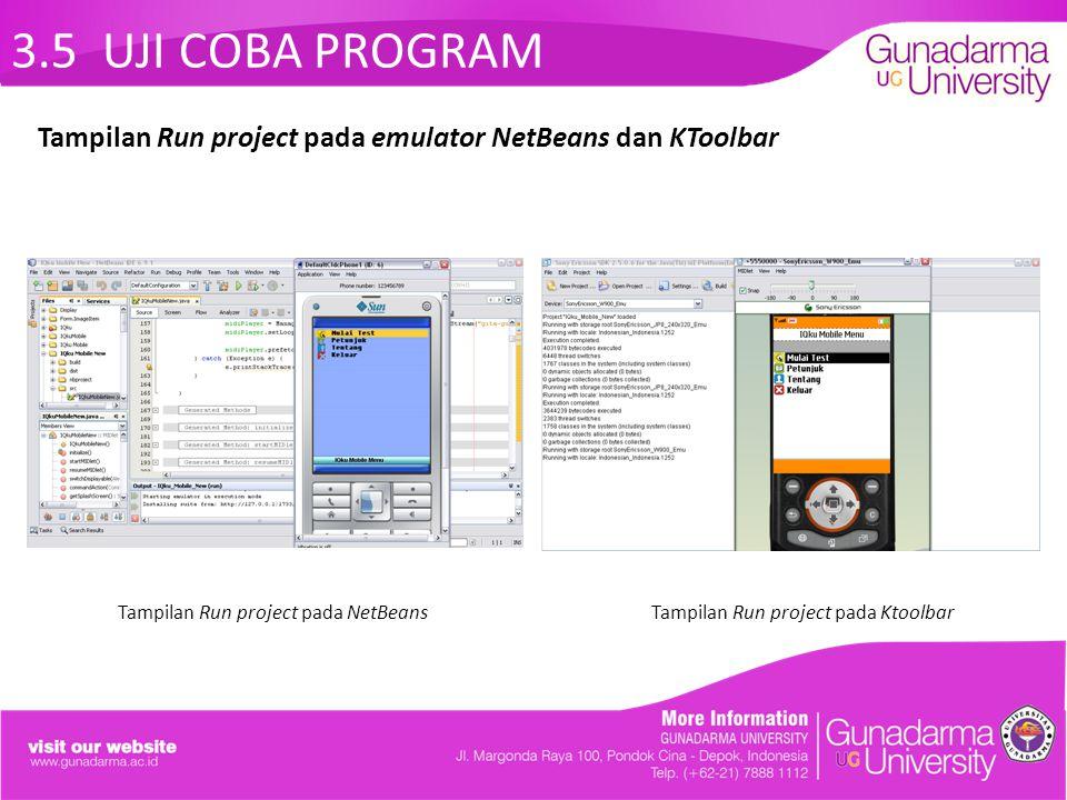 3.5 UJI COBA PROGRAM Tampilan Run project pada NetBeans Tampilan Run project pada Ktoolbar.