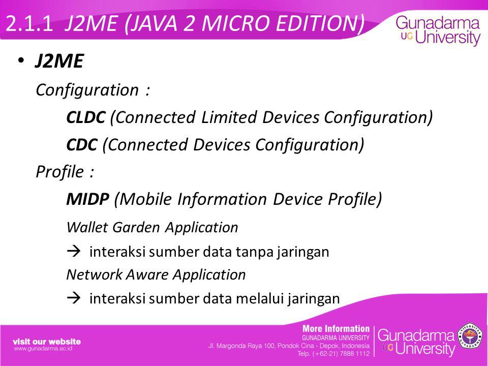 2.1.1 J2ME (JAVA 2 MICRO EDITION)