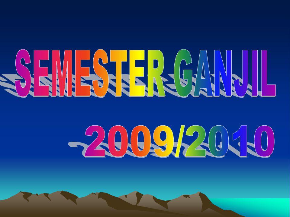 SEMESTER GANJIL 2009/2010