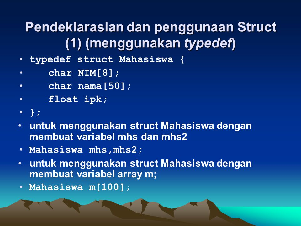 Pendeklarasian dan penggunaan Struct (1) (menggunakan typedef)
