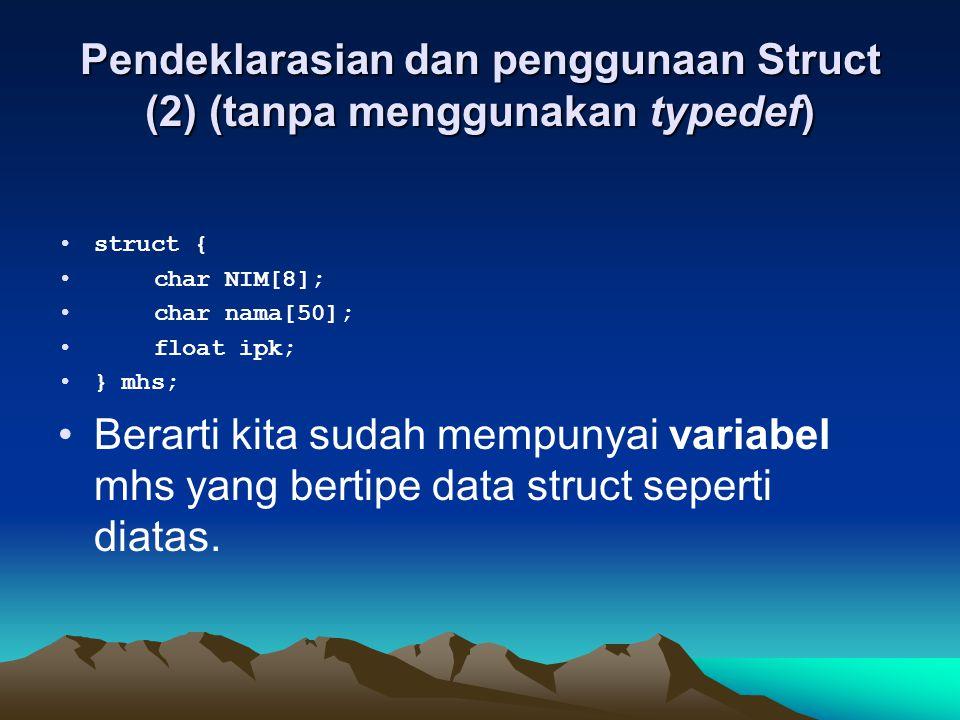 Pendeklarasian dan penggunaan Struct (2) (tanpa menggunakan typedef)