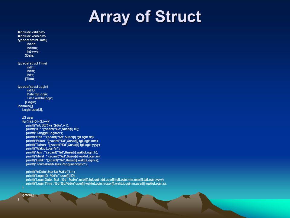 Array of Struct #include <stdio.h> #include <conio.h>