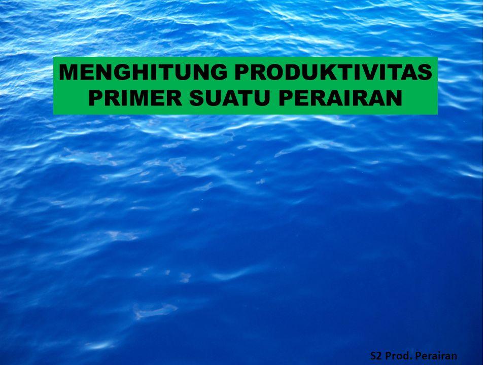 MENGHITUNG PRODUKTIVITAS PRIMER SUATU PERAIRAN
