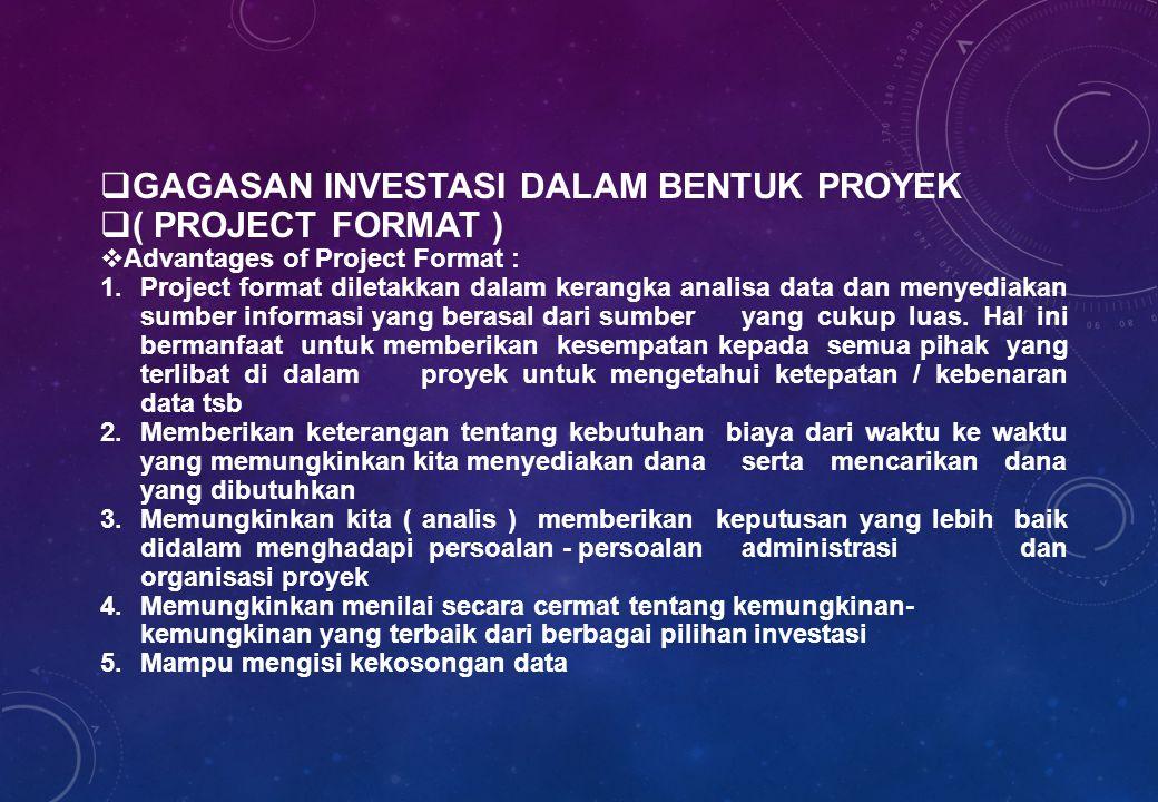 GAGASAN INVESTASI DALAM BENTUK PROYEK ( PROJECT FORMAT )