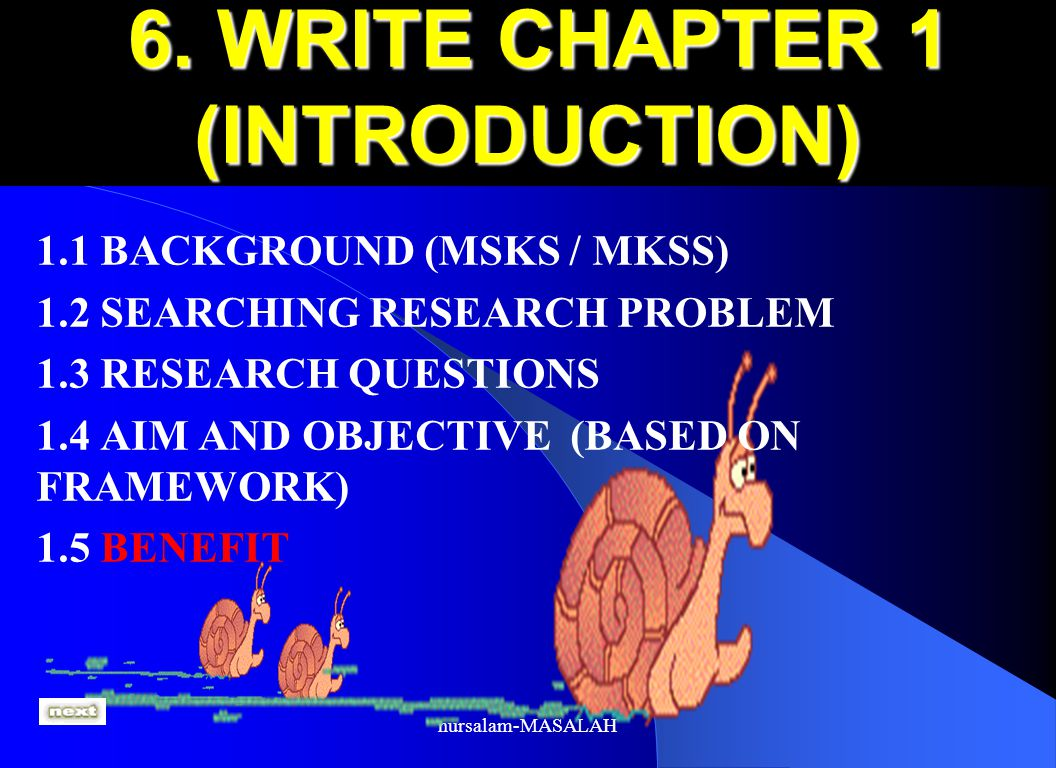 6. WRITE CHAPTER 1 (INTRODUCTION)