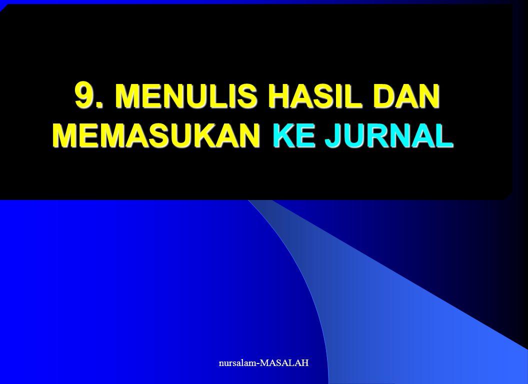 9. MENULIS HASIL DAN MEMASUKAN KE JURNAL