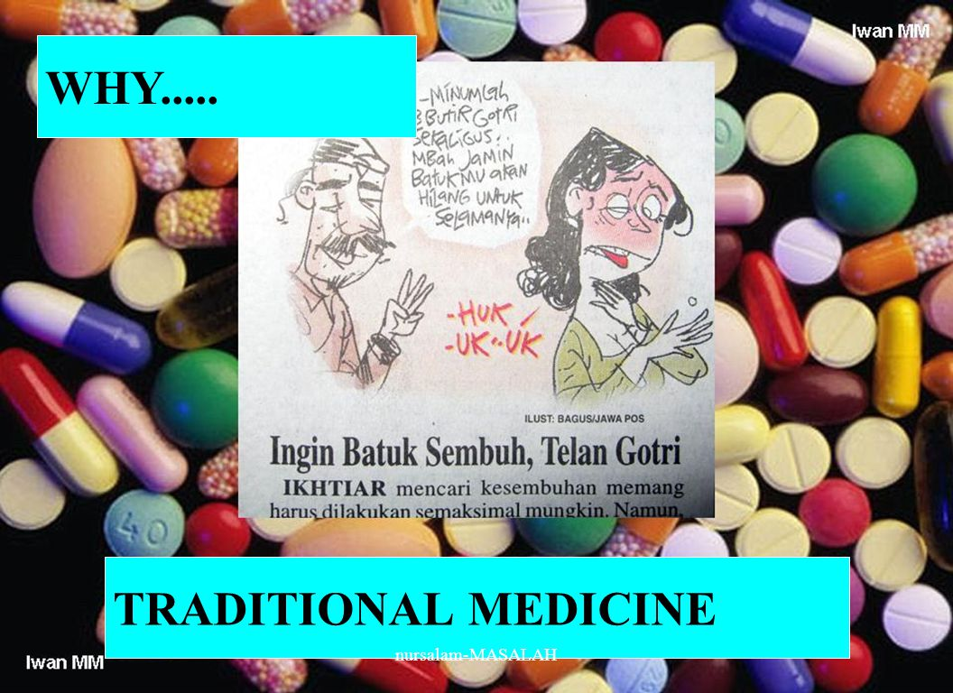 WHY..... TRADITIONAL MEDICINE nursalam-MASALAH
