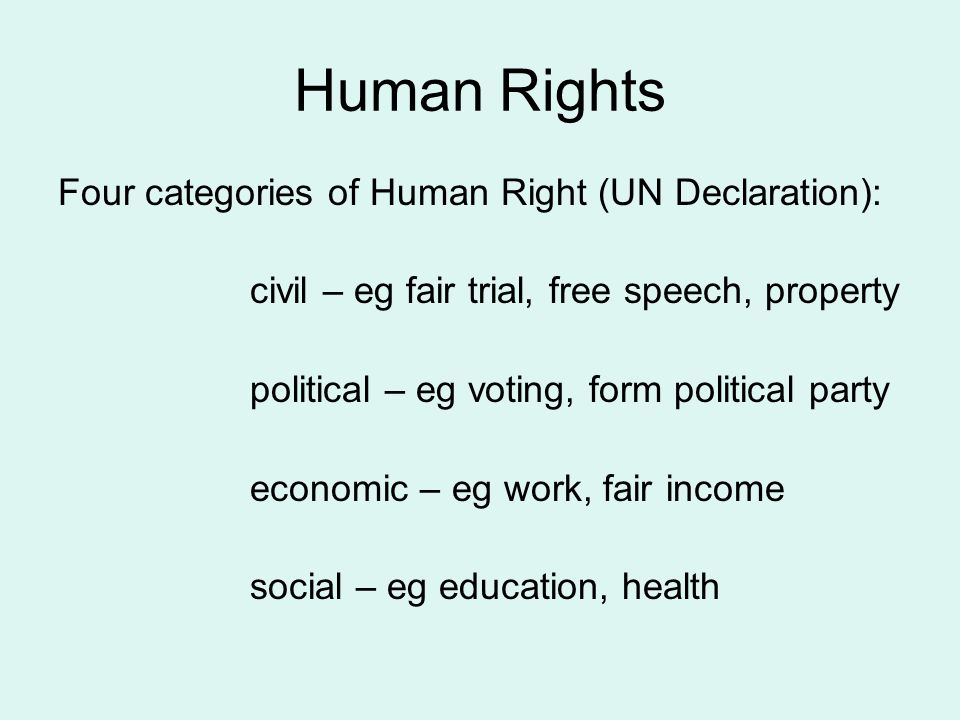 Human Rights Four categories of Human Right (UN Declaration):