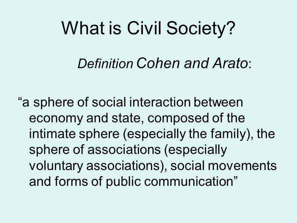 What is Civil Society Definition Cohen and Arato:
