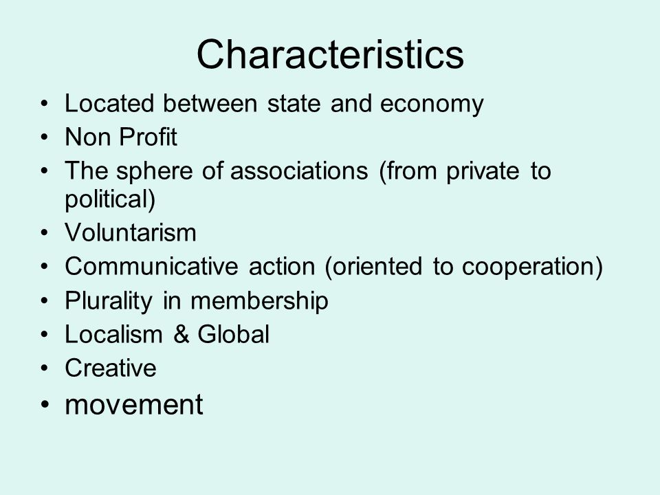 Characteristics movement Located between state and economy Non Profit