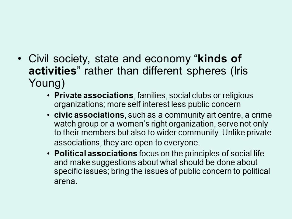 Civil society, state and economy kinds of activities rather than different spheres (Iris Young)