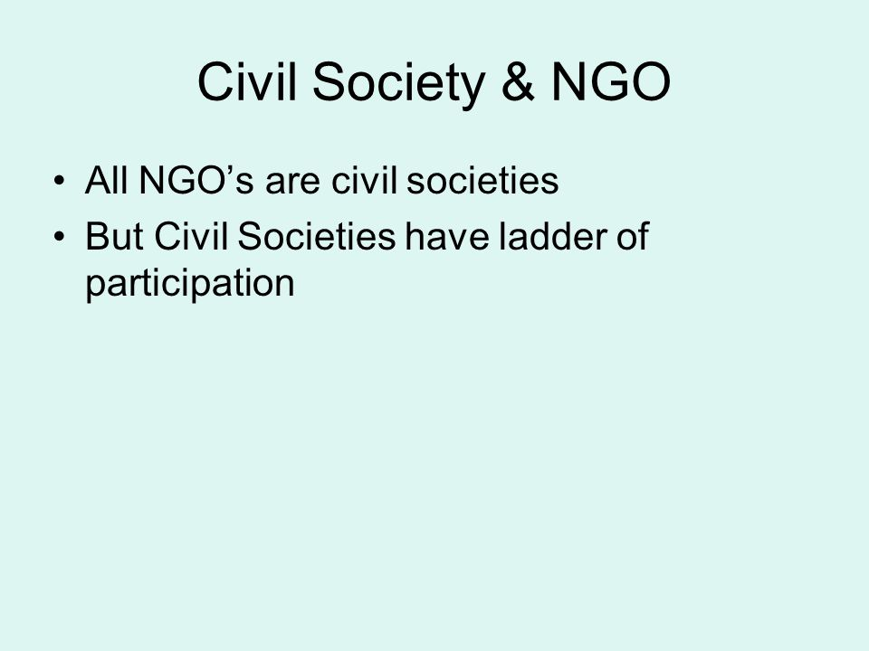Civil Society & NGO All NGO's are civil societies
