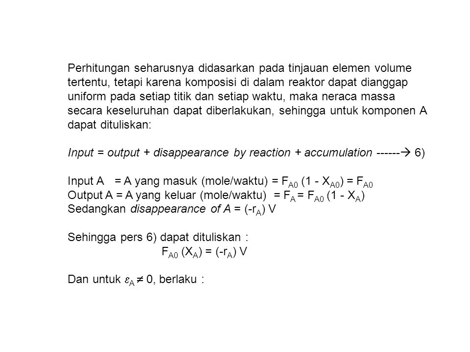 Input = output + disappearance by reaction + accumulation ------ 6)