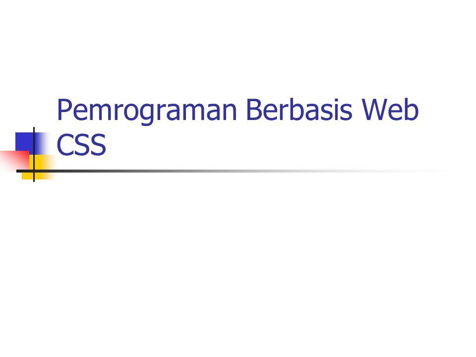 Pemrograman Berbasis Web CSS
