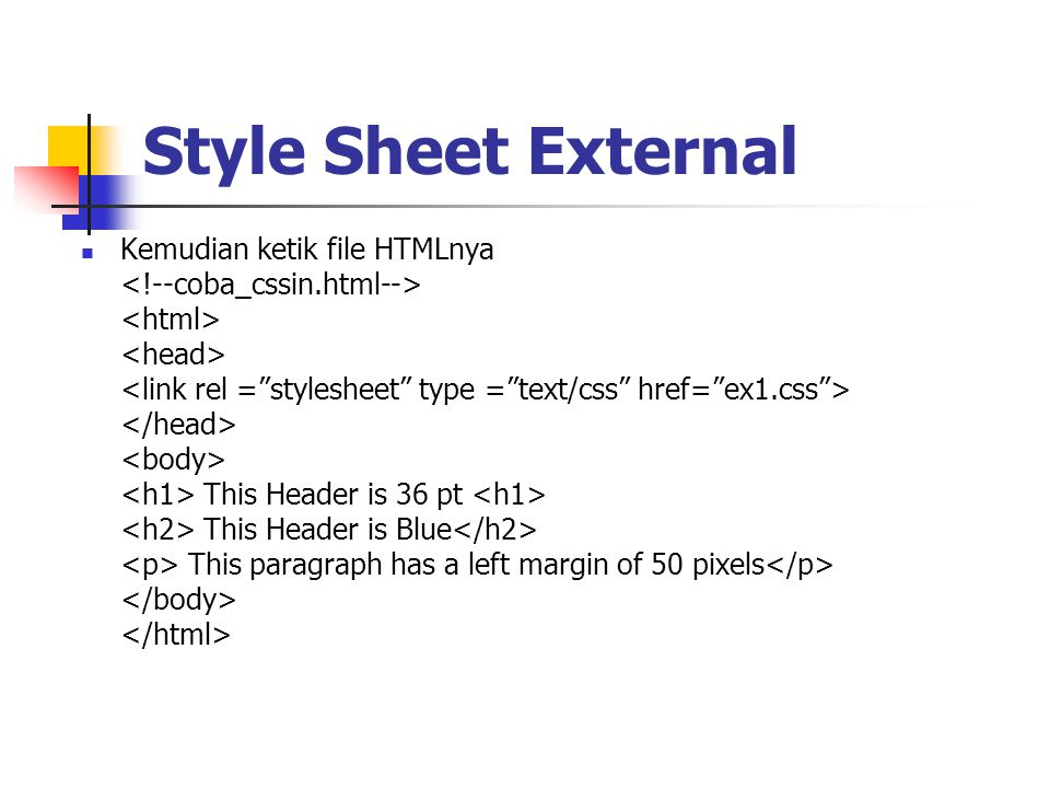 Style Sheet External Kemudian ketik file HTMLnya