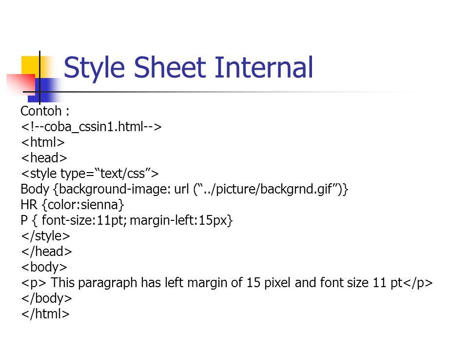 Style Sheet Internal Contoh : <!--coba_cssin1.html-->