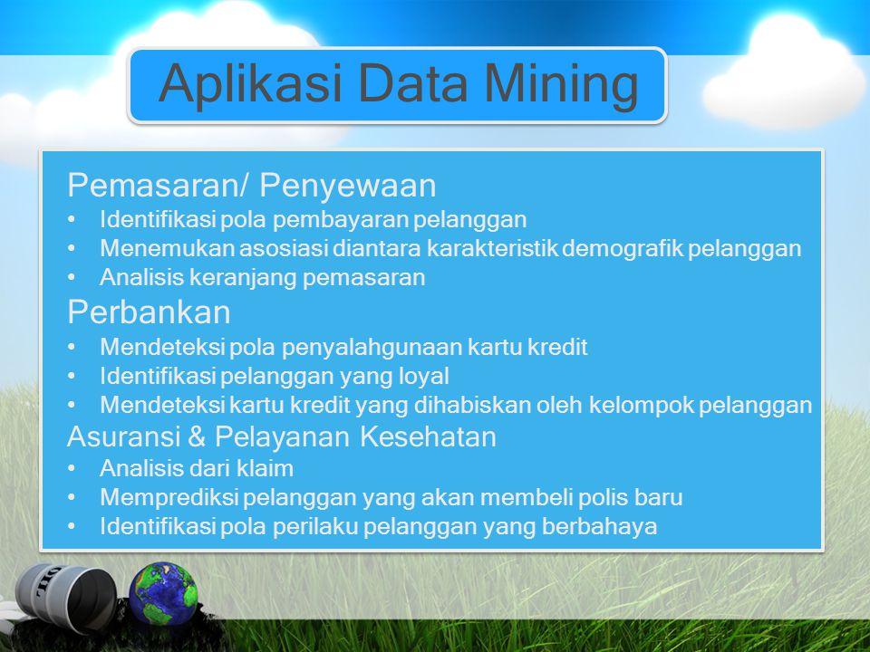 Aplikasi Data Mining Pemasaran/ Penyewaan Perbankan