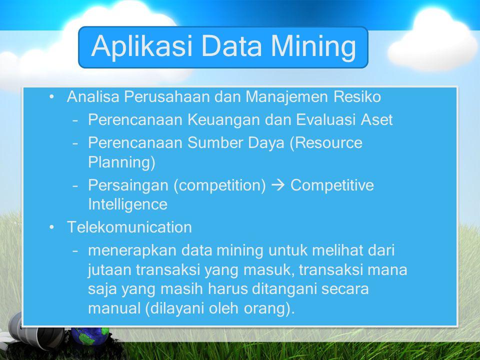Aplikasi Data Mining Analisa Perusahaan dan Manajemen Resiko