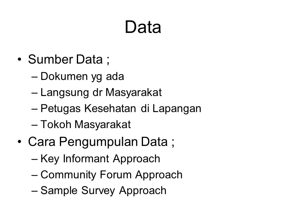 Data Sumber Data ; Cara Pengumpulan Data ; Dokumen yg ada