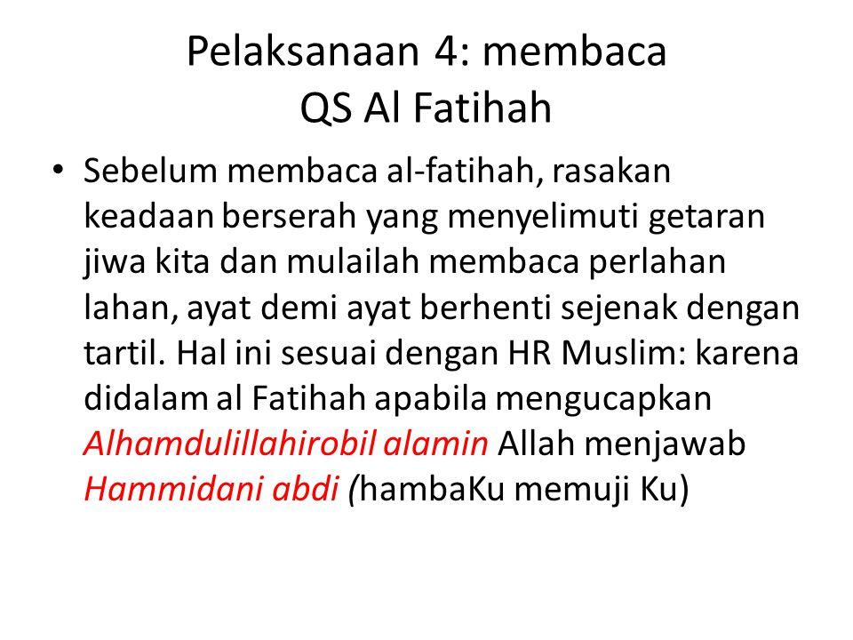 Pelaksanaan 4: membaca QS Al Fatihah