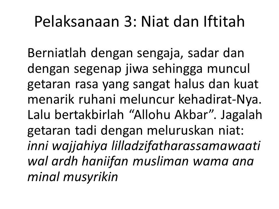 Pelaksanaan 3: Niat dan Iftitah