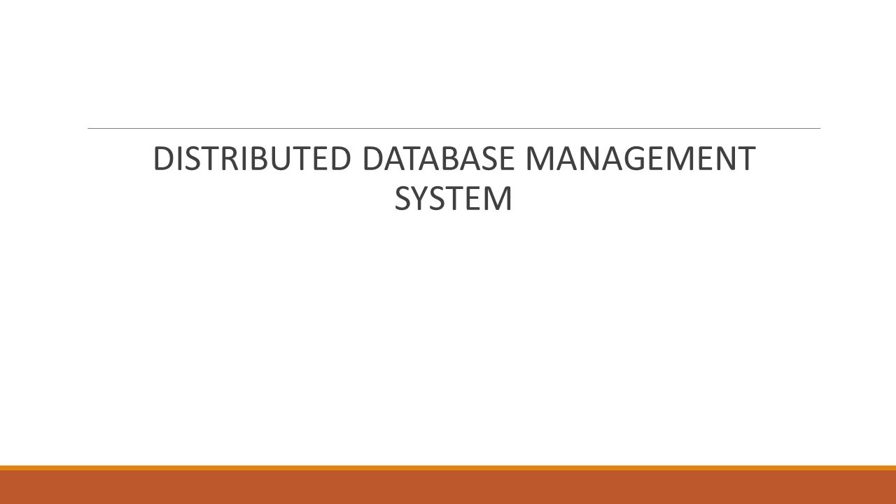 DISTRIBUTED DATABASE MANAGEMENT SYSTEM