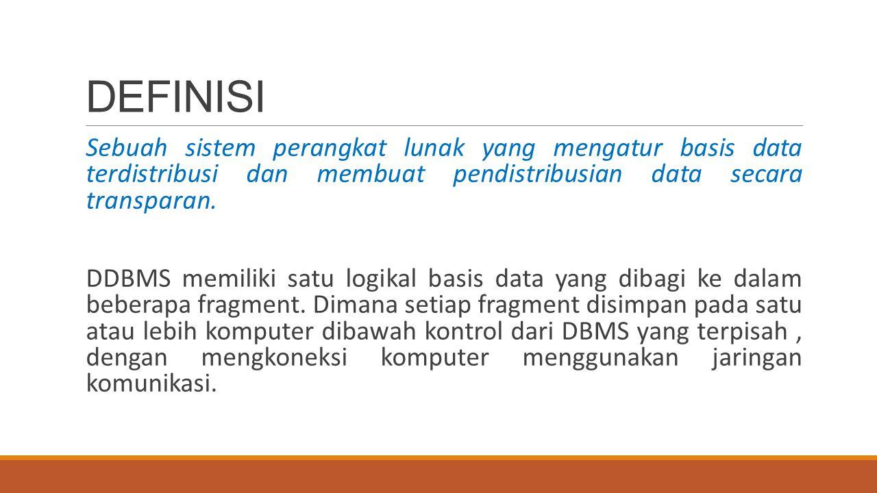DEFINISI Sebuah sistem perangkat lunak yang mengatur basis data terdistribusi dan membuat pendistribusian data secara transparan.