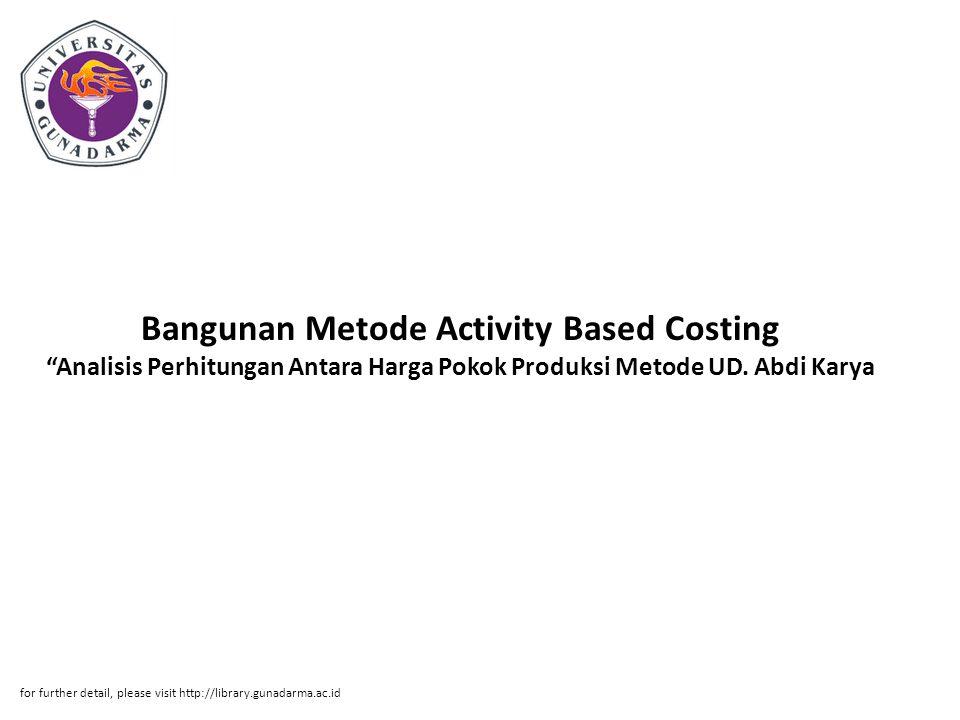 Bangunan Metode Activity Based Costing Analisis Perhitungan Antara Harga Pokok Produksi Metode UD. Abdi Karya