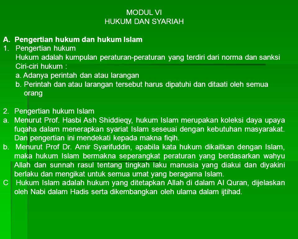 MODUL VI HUKUM DAN SYARIAH. A. Pengertian hukum dan hukum Islam. 1. Pengertian hukum.