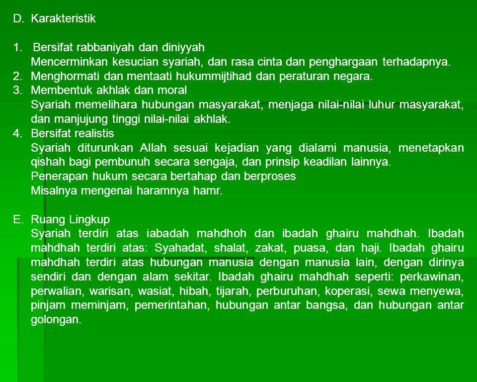 Karakteristik 1. Bersifat rabbaniyah dan diniyyah. Mencerminkan kesucian syariah, dan rasa cinta dan penghargaan terhadapnya.