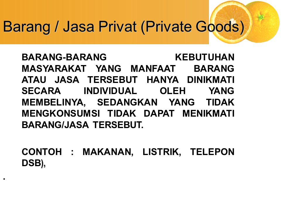Barang / Jasa Privat (Private Goods)