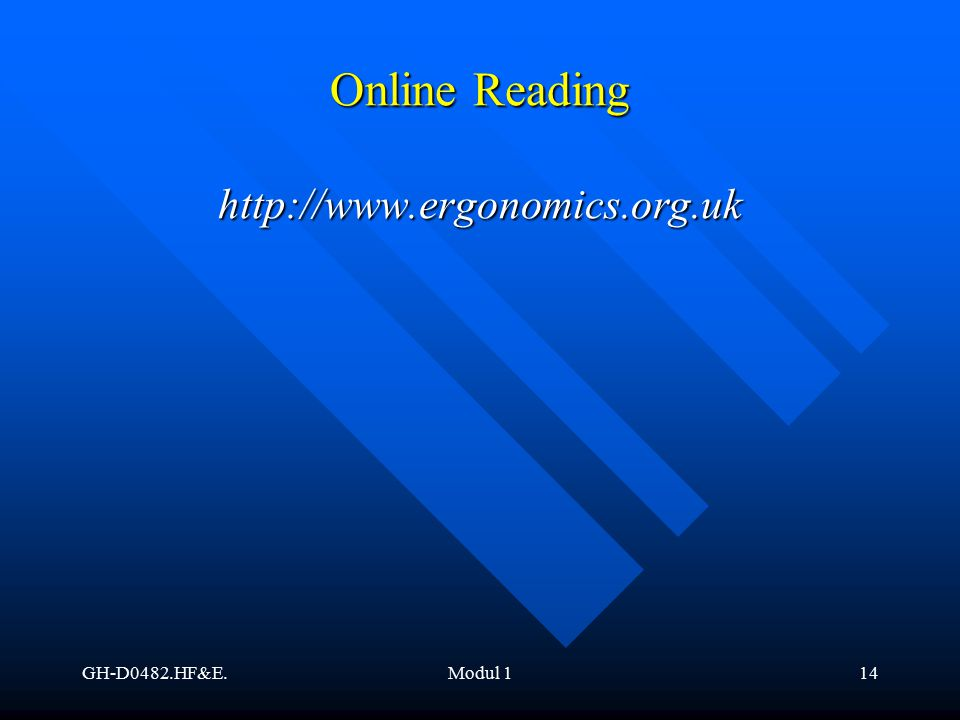 Online Reading http://www.ergonomics.org.uk GH-D0482.HF&E. Modul 1