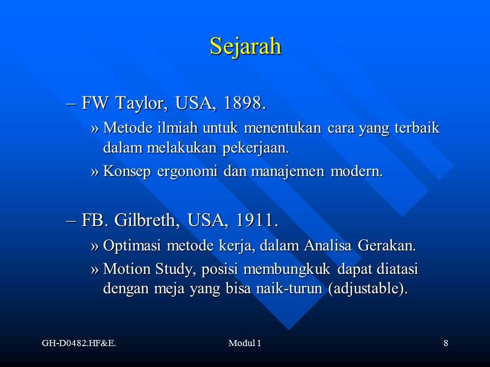 Sejarah FW Taylor, USA, 1898. FB. Gilbreth, USA, 1911.