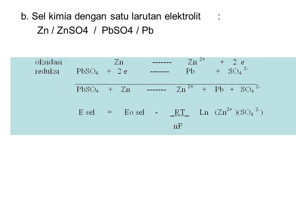 b. Sel kimia dengan satu larutan elektrolit :