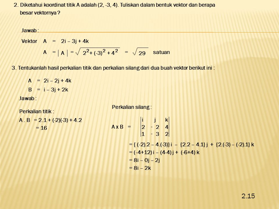 2. Diketahui koordinat titik A adalah (2, -3, 4)