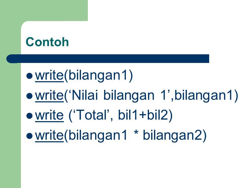 write('Nilai bilangan 1',bilangan1) write ('Total', bil1+bil2)