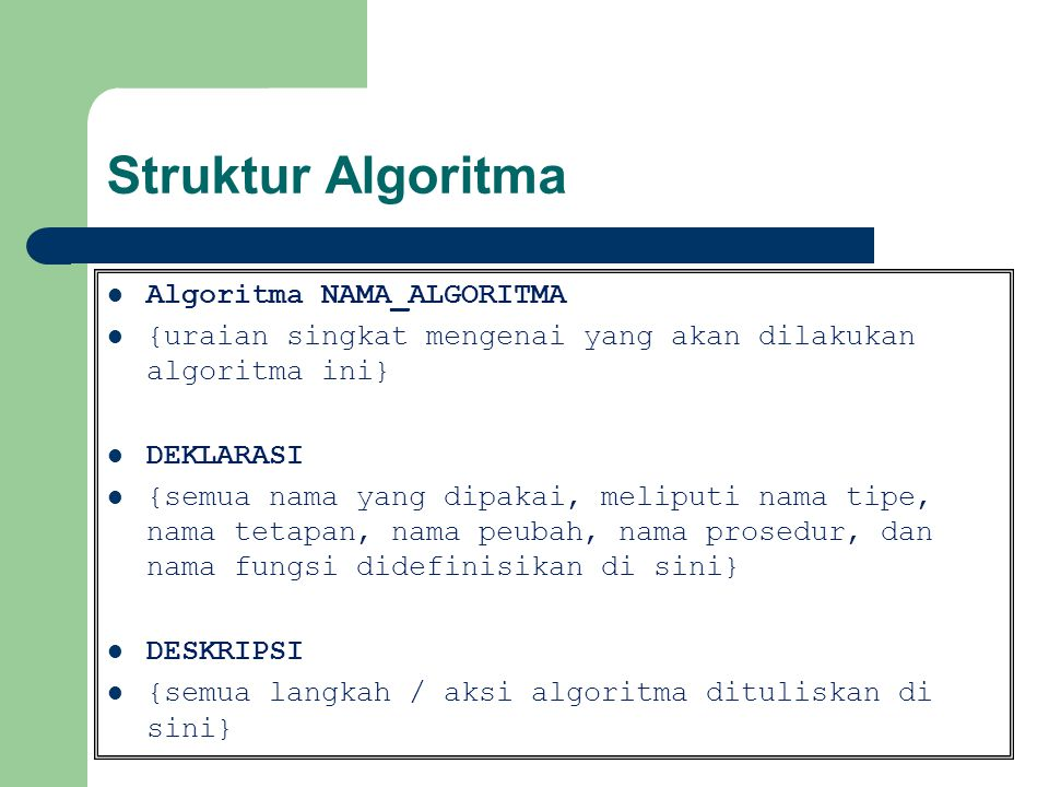 Struktur Algoritma Algoritma NAMA_ALGORITMA