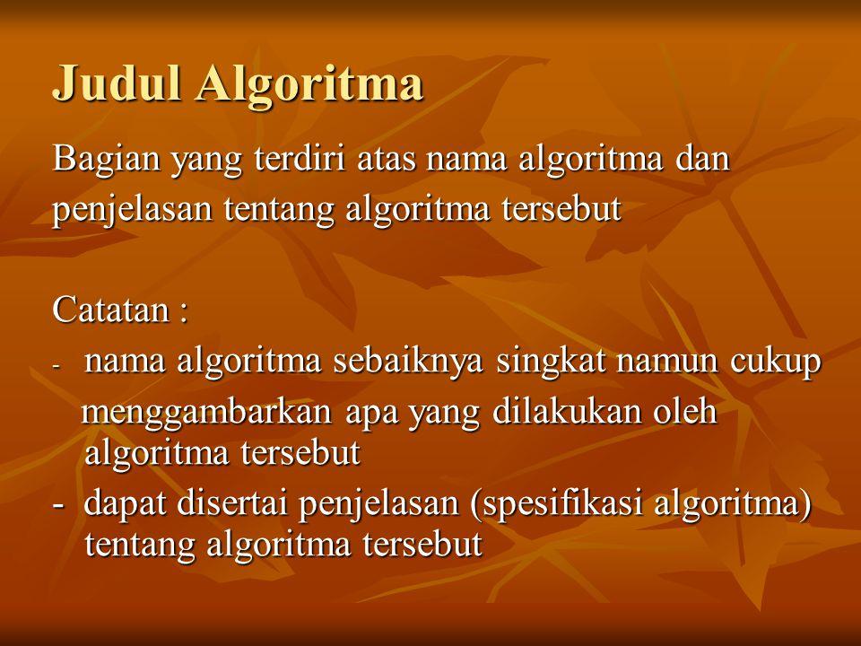 Judul Algoritma Bagian yang terdiri atas nama algoritma dan
