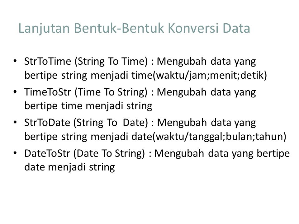 Lanjutan Bentuk-Bentuk Konversi Data