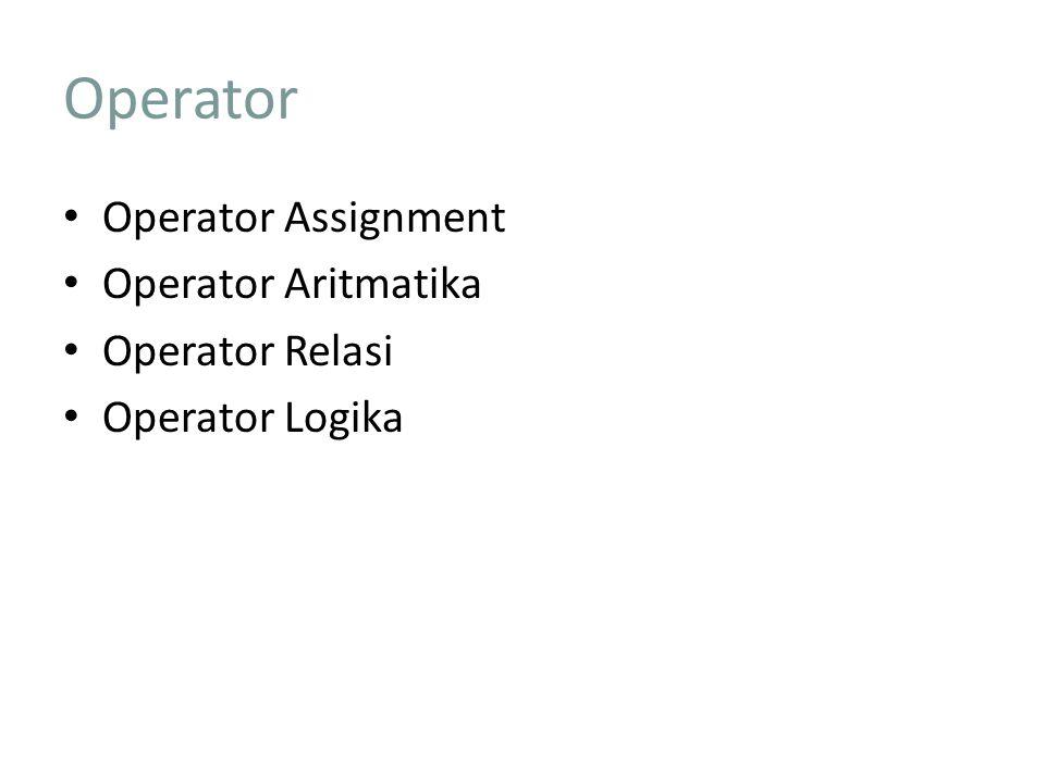 Operator Operator Assignment Operator Aritmatika Operator Relasi
