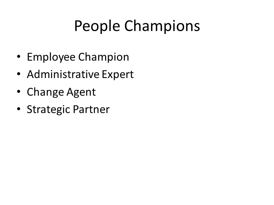 People Champions Employee Champion Administrative Expert Change Agent