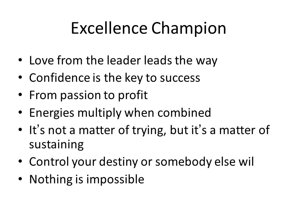 Excellence Champion Love from the leader leads the way