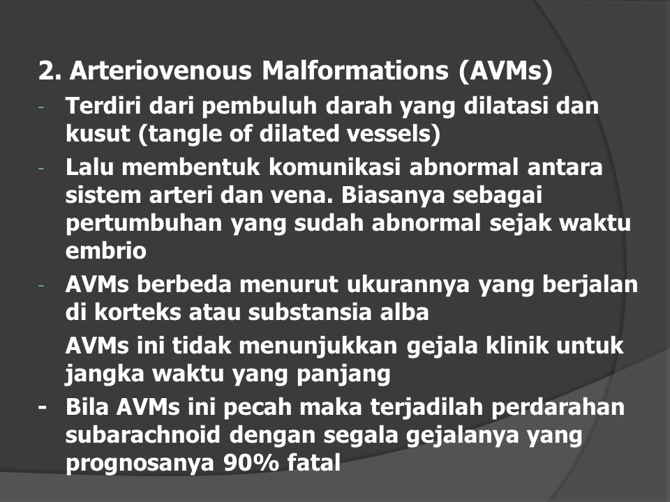 2. Arteriovenous Malformations (AVMs)