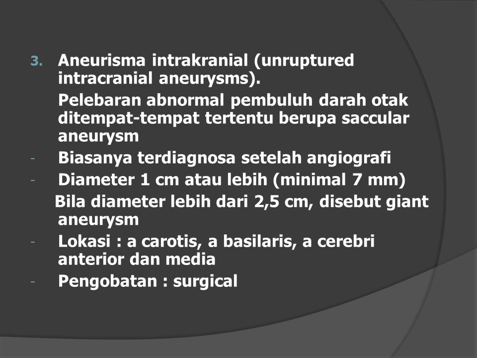 Aneurisma intrakranial (unruptured intracranial aneurysms).