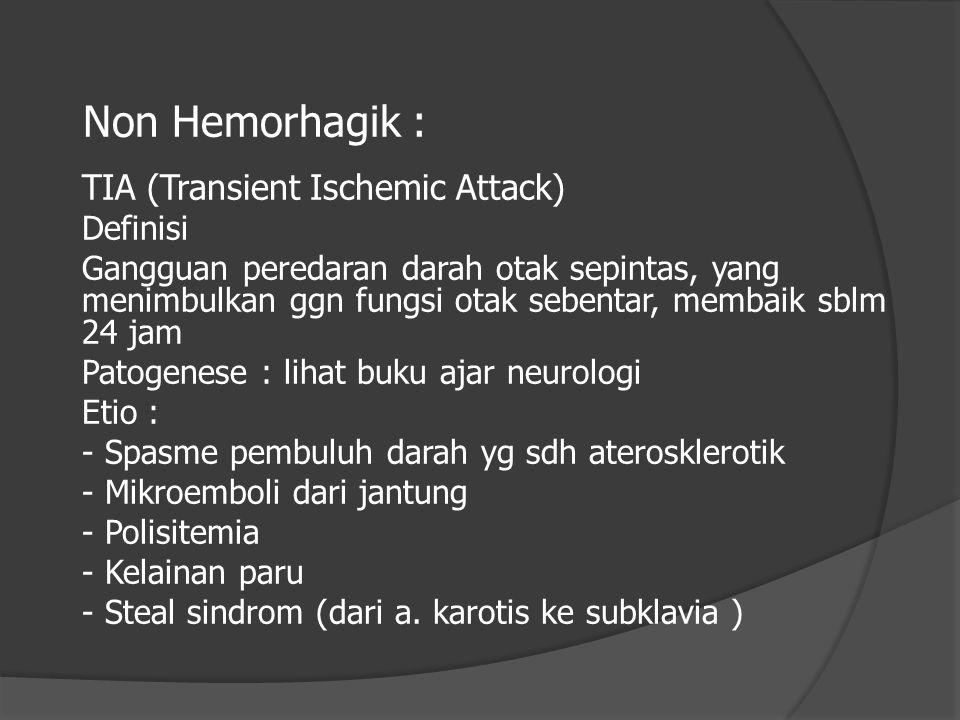Non Hemorhagik : TIA (Transient Ischemic Attack) Definisi