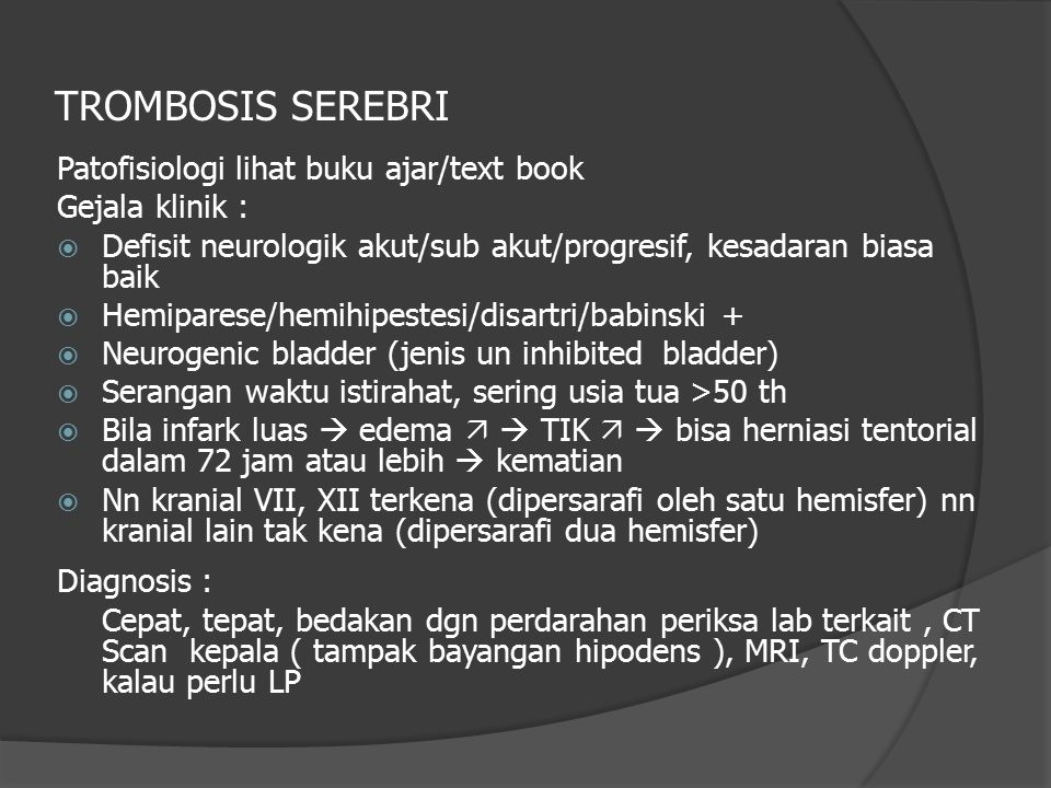 TROMBOSIS SEREBRI Patofisiologi lihat buku ajar/text book