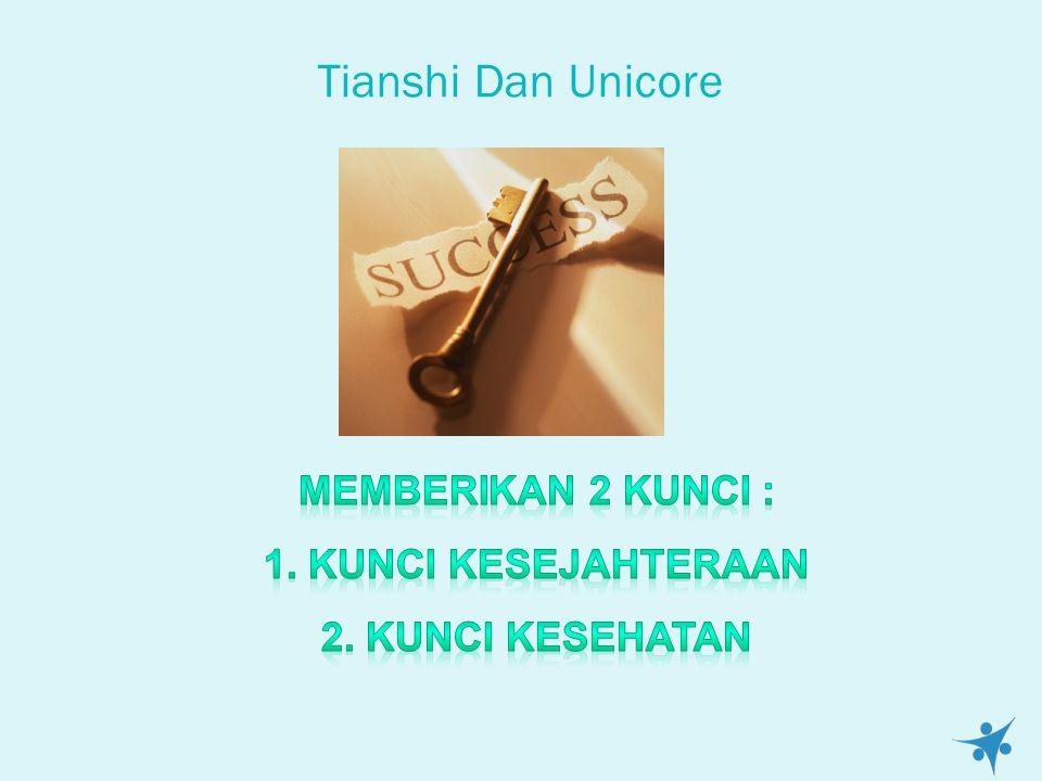 Tianshi Dan Unicore Memberikan 2 Kunci : 1. Kunci kesejahteraan