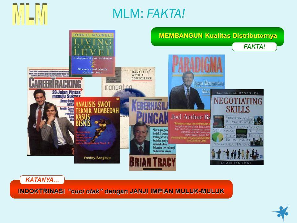 MLM MLM: FAKTA! MEMBANGUN Kualitas Distributornya
