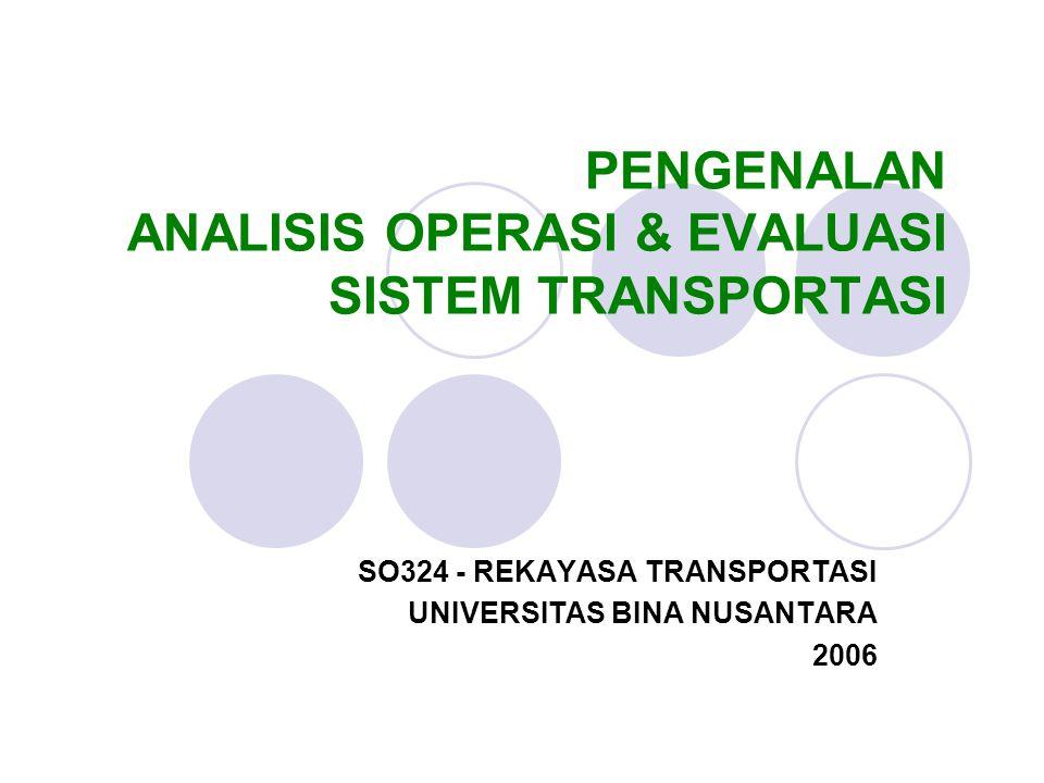 PENGENALAN ANALISIS OPERASI & EVALUASI SISTEM TRANSPORTASI